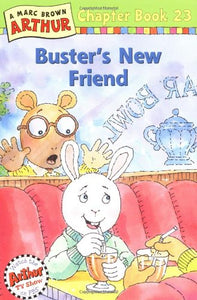 Buster's New Friend: A Marc Brown Arthur Chapter Book 23 (Arthur Chapter Books)