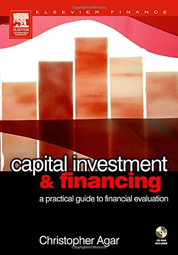 Capital Investment & Financing: a practical guide to financial evaluation