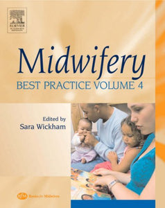 Midwifery: Best Practice, Volume 4, 1e (Midwifery Practice Guides)