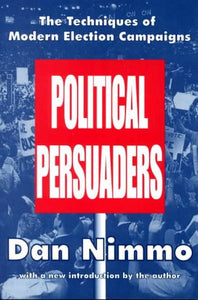 The Political Persuaders (Classics in Communication and Mass Culture (Paperback))
