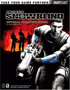Project Snowblind(tm) Official Strategy Guide (Official Strategy Guides (Bradygames))