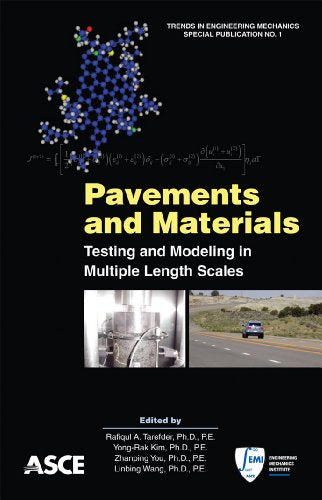 Pavements and Materials: Testing and Modeling in Multiple Length Scales (TEMSP 1) (Trends in Engineering Mechanics Special Publication)