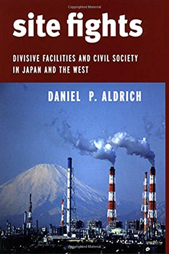 Site Fights: Divisive Facilities and Civil Society in Japan and the West