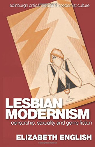Lesbian Modernism: Censorship, Sexuality and Genre Fiction (Edinburgh Critical Studies in Modernist Culture EUP)