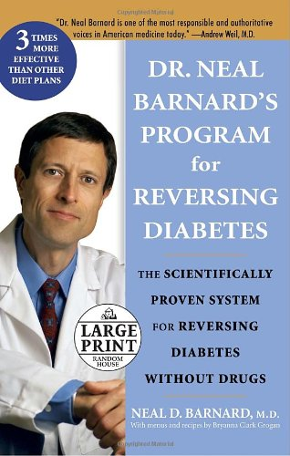 Dr. Neal Barnard'S Program For Reversing Diabetes (Random House Large Print)