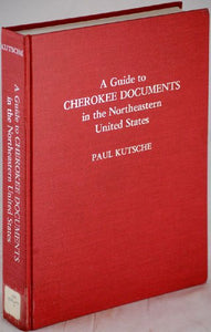 A Guide to Cherokee Documents in the Northeastern United States
