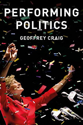 Performing Politics: Media Interviews, Debates and Press Conferences (Contemporary Political Communication)