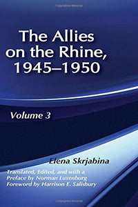 Allies on the Rhine, 1945-1950 (The Soviet Union at War, Vol 3)