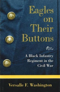 Eagles on Their Buttons: A Black Infantry Regiment in the Civil War (Shades of Blue and Gray)