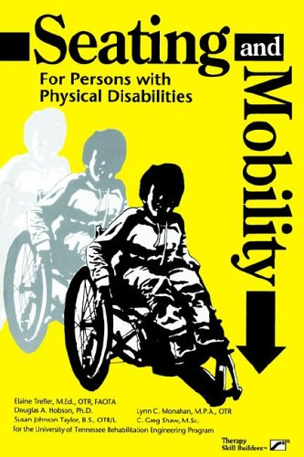 Seating and Mobility for Persons With Physical Disabilities