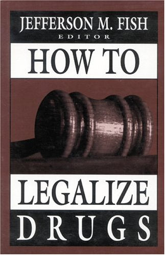 How to Legalize Drugs
