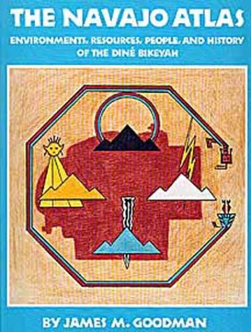 The Navajo Atlas: Environments, Resources, Peoples, and History of the Dine Bikeyah (Civilization of the American Indian Series)