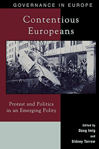 Contentious Europeans: Protest and Politics in an Integrating Europe (Governance in Europe Series)