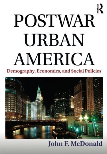 Postwar Urban America: Demography, Economics, and Social Policies