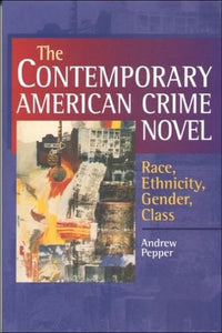 The Contemporary American Crime Novel: Race, Ethnicity, Gender, Class