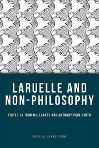 Laruelle and Non-Philosophy (Critical Connections EUP)