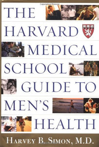 The Harvard Medical School Guide To Men'S Health: Lessons From The Harvard Men'S Health Studies (Harvard Medical School Book)