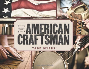 Portraits Of The American Craftsman
