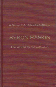 Byron Haskin: Interview by Joe Adamson (Directors Guild of America Series, 1) (Directors Guild of America Oral History)