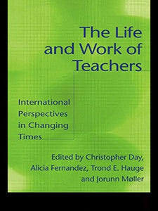 The Life and Work of Teachers: International Perspectives in Changing Times