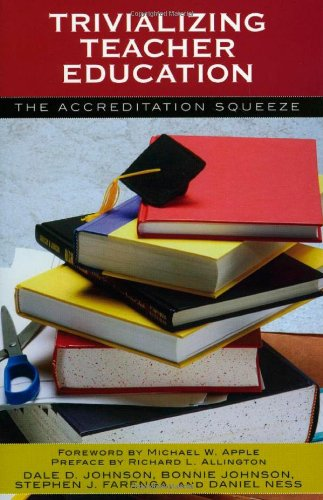 Trivializing Teacher Education: The Accreditation Squeeze