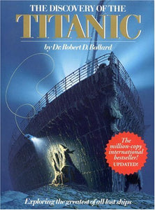 Discovery Of The Titanic (Exploring The Greatest Of All Lost Ships)