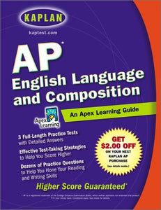 AP English Language & Composition: An Apex Learning Guide (Kaplan AP English Language & Composition)