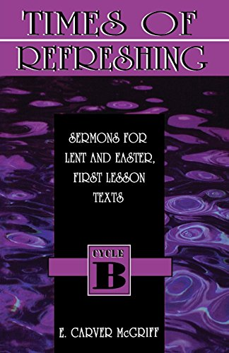 Times Of Refreshing (First Lesson Sermon Series, Cycle B)