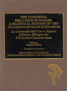 The Commedia dell'Arte in Naples: A Bilingual Edition of the 176 Casamarciano Scenarios