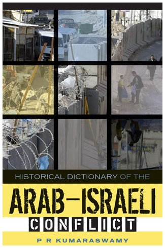 Historical Dictionary of the Arab-Israeli Conflict (Historical Dictionaries of War, Revolution, and Civil Unrest)
