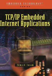 TCP/IP Embedded Internet Applications (Embedded Technology)