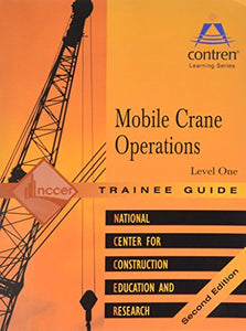 Mobile Crane Operations Level 1 Trainee Guide, Paperback (2nd Edition)