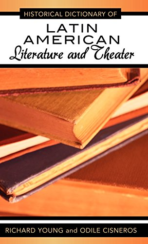 Historical Dictionary of Latin American Literature and Theater (Historical Dictionaries of Literature and the Arts)