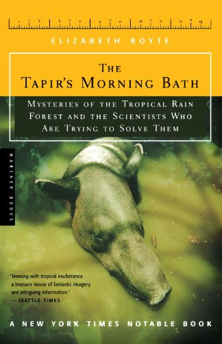 The Tapir's Morning Bath: Solving the Mysteries of the Tropical Rain Forest
