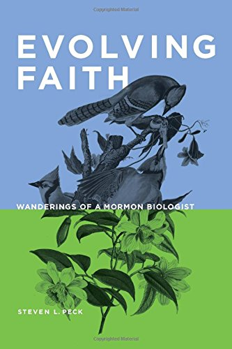 Evolving Faith: Wanderings of a Mormon Biologist