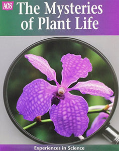 AGS EXPERIENCES IN SCIENCE THE MYSTERIES OF PLANT LIFE