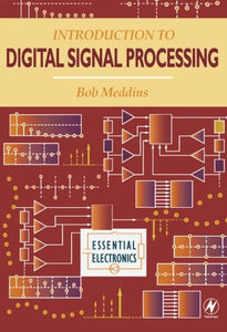 Introduction to Digital Signal Processing (Essential Electronics Series)