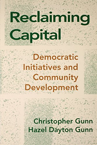 Reclaiming Capital: Democratic Initiatives and Community Development