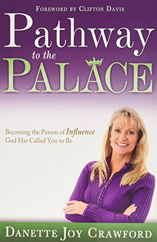 Pathway To The Palace: Becoming The Person Of Influence God Has Called You To Be