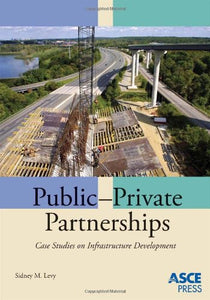 Public-Private Partnerships: Case Studies on Infrastructure Development