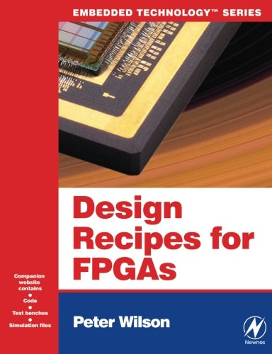 Design Recipes for FPGAs: Using Verilog and VHDL (Embedded Technology)