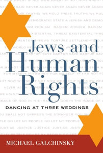 Jews and Human Rights: Dancing at Three Weddings