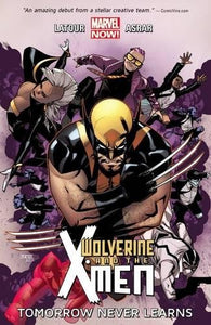 Wolverine & the X-Men Volume 1: Tomorrow Never Learns (Wolverine and the X-Men)