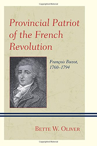Provincial Patriot of the French Revolution: Franois Buzot, 17601794