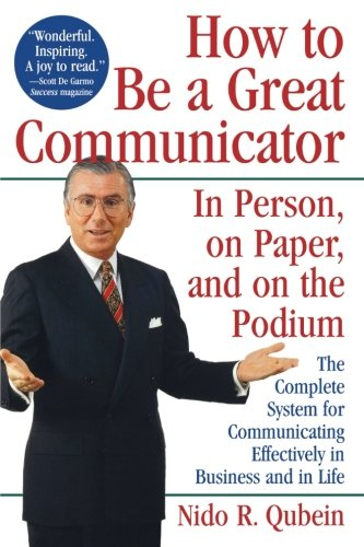 How To Be A Great Communicator: In Person, On Paper, And On The Podium