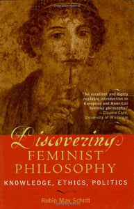 Discovering Feminist Philosophy: Knowledge, Ethics, Politics (Feminist Constructions)