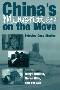 China's Minorities on the Move: Selected Case Studies (East Gate Books)