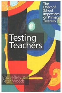 Testing Teachers: The Effects of Inspections on Primary Teachers