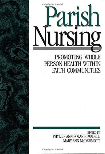 Parish Nursing: Promoting Whole Person Health within Faith Communities