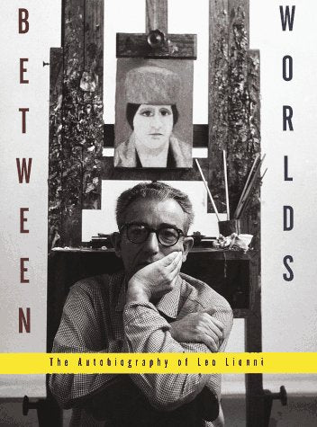 Between Worlds: The Autobiography Of Leo Lionni